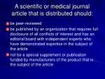 a scientific or medical journal article that is distributed should