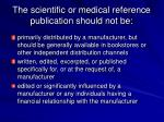the scientific or medical reference publication should not be