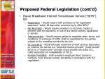 proposed federal legislation cont d
