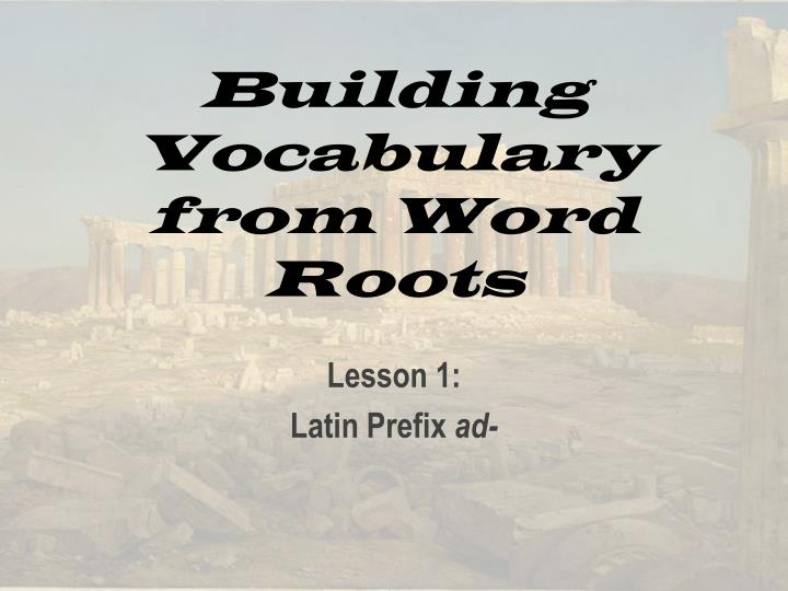 building vocabulary from word roots n.