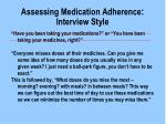 assessing medication adherence interview style1