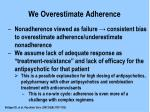 we overestimate adherence