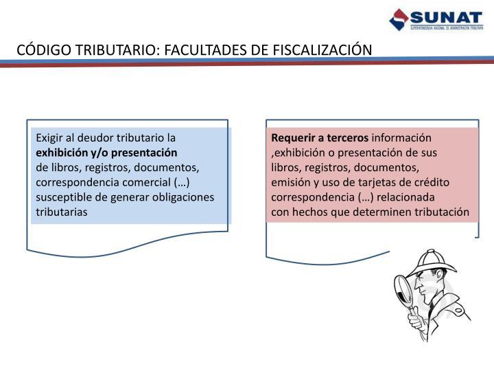 CÓDIGO TRIBUTARIO: FACULTADES DE FISCALIZACIÓN