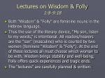 lectures on wisdom folly 1 8 9 18