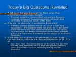 today s big questions revisited