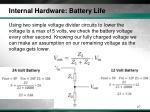 internal hardware battery life