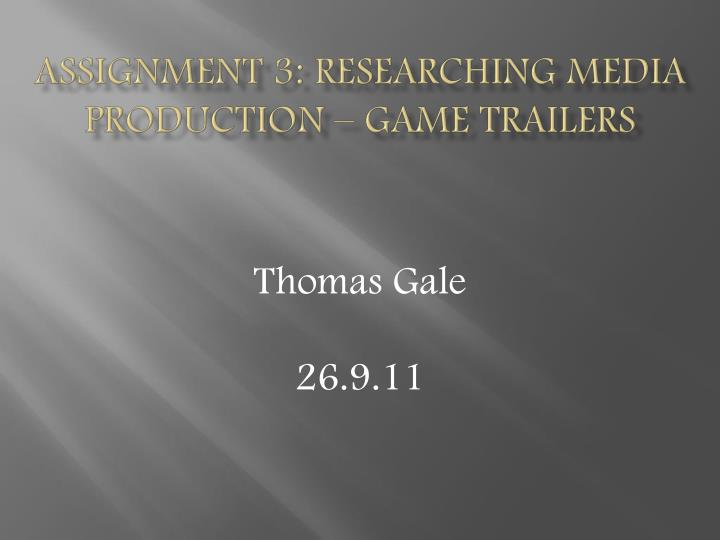 assignment 3 researching media production game trailers n.