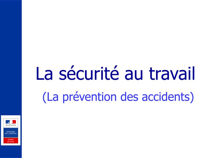 la s curit au travail la pr vention des accidents n.
