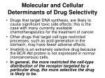 molecular and cellular determinants of drug selectivity1