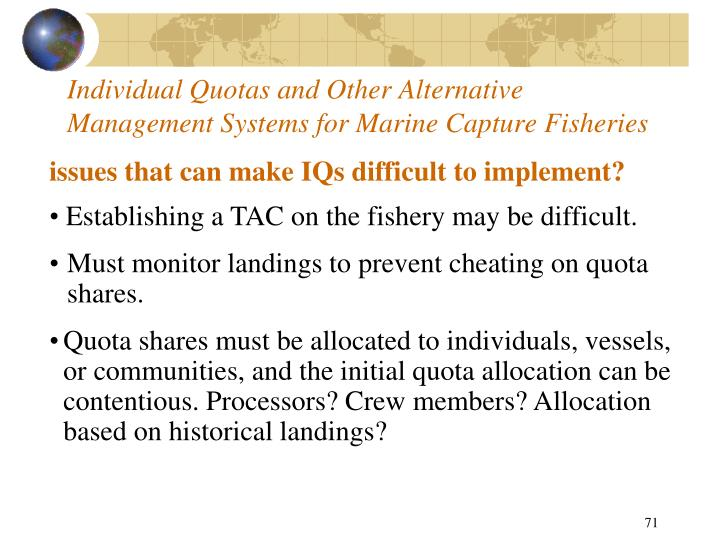 Individual Quotas and Other Alternative Management Systems for Marine Capture Fisheries