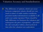 valuation accuracy and standardisation