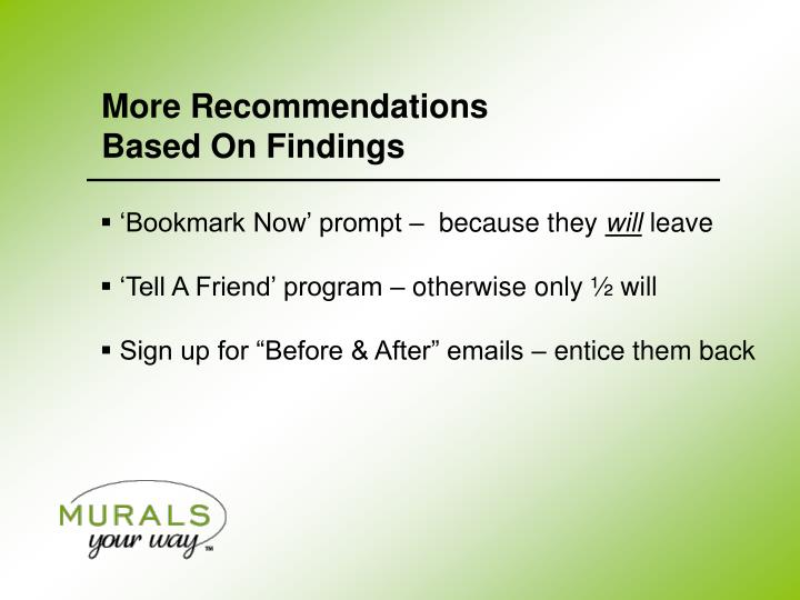 More Recommendations               Based On Findings