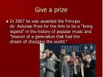 give a prize