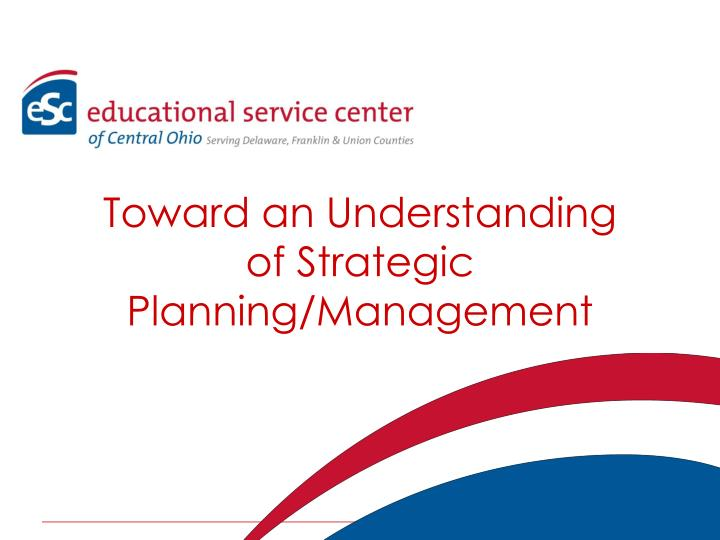 toward an understanding of strategic planning management n.