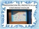 presentacion del proyecto a la comunidad escolar