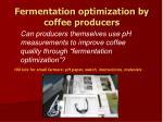 fermentation optimization by coffee p roducers