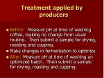 treatment applied by producers