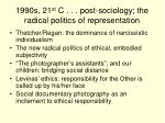 1990s 21 st c post sociology the radical politics of representation