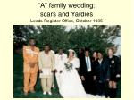a family wedding scars and yardies leeds register office october 1995