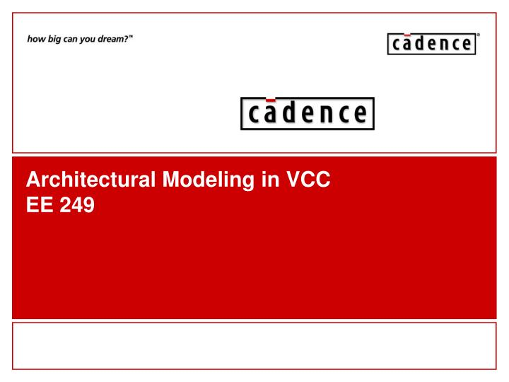 architectural modeling in vcc ee 249 n.