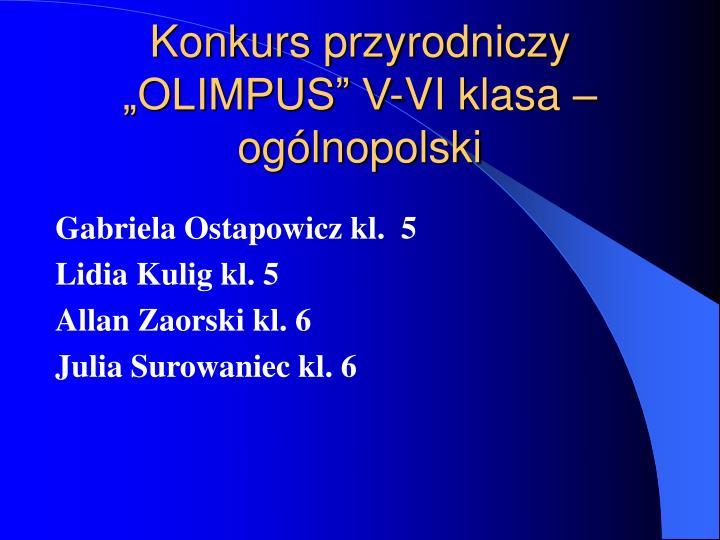 """Konkurs przyrodniczy """"OLIMPUS"""" V-VI klasa –ogólnopolski"""