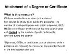 attainment of a degree or certificate3
