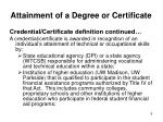 attainment of a degree or certificate6