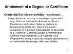 attainment of a degree or certificate7