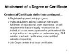 attainment of a degree or certificate8