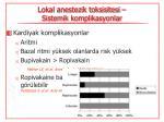 lokal anestezik toksisitesi sistemik komplikasyonlar1