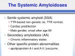 the systemic amyloidoses1