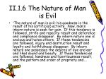 ii 1 6 the nature of man is evil