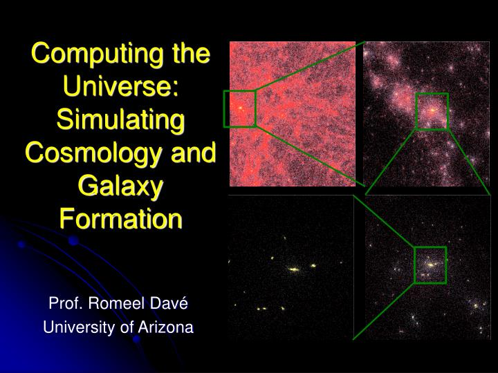 computing the universe simulating cosmology and galaxy formation n.