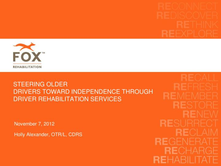 steering older drivers toward independence through driver rehabilitation services n.