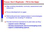 focus don t replicate fill in the gaps