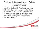 stricter interventions in other jurisdictions