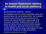 an impact statement relating to health and social wellbeing