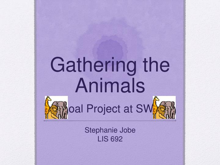 gathering the animals a goal project at swms n.