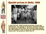 gandhi arrives in delhi 1940