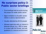 no surprises policy 3 public sector briefings