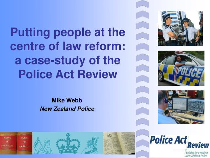 putting people at the centre of law reform a case study of the police act review n.