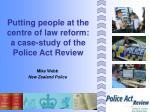 putting people at the centre of law reform a case study of the police act review