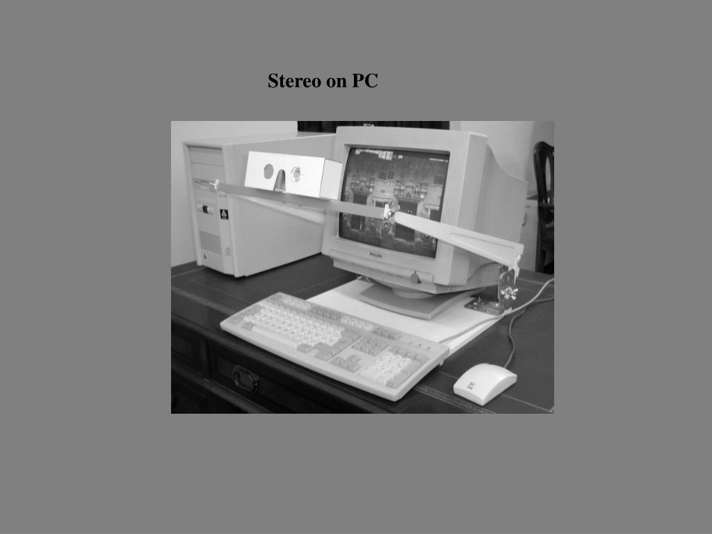 PPT - Stereo on PC PowerPoint Presentation - ID:6964525