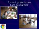 turnus logopedyczny lato z zuzi 20102