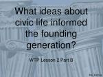 what ideas about civic life informed the founding generation