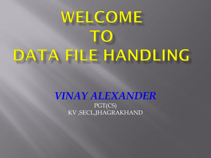 welcome to data file handling n.