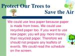 protect our trees to save the air