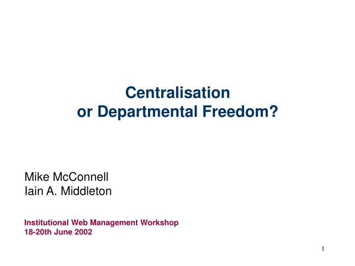 centralisation or departmental freedom n.