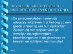 uitvoering van de bevelen onderrichtingen en richtlijnen7