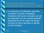 uitvoering van de bevelen onderrichtingen en richtlijnen8
